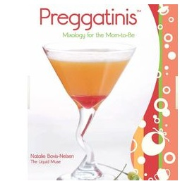Preggatinis - Mixology for the Mom-to-Be