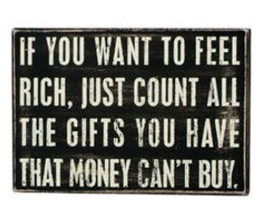 """Want To Feel Rich"" Box Sign"